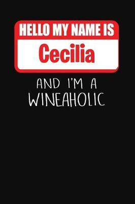 Hello My Name Is Cecilia and I'm a Wineaholic  Wine Tasting Review Journal