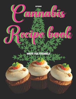 Cannabis Recipe book  to write yourself notebook