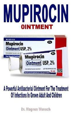 MỤplr0cln a Powerful Antibacterial Ointment for the Treatment of Infections in Grown Adult and Children