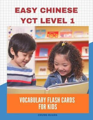Easy Chinese Yct Level 1 Vocabulary Flash Cards for Kids : New 2019 Standard Course with Full Basic Mandarin Chinese Flashcards for Children or Beginners.
