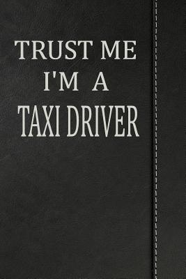 Trust Me I'm a Taxi Driver  Blood Sugar Diet Diary Journal Notebook 120 Pages 6x9