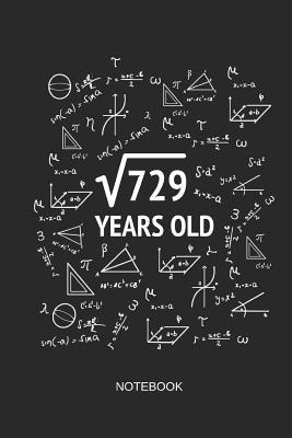 729 Years Old Notebook  Blank Lined Journal 6x9 - Square Root of 729 27th Birthday 27 Years Old Anniversary Math Gift Idea