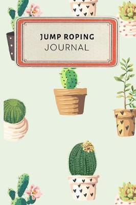 Jump Roping Journal  Cute Cactus Succulents Dotted Grid Bullet Journal Notebook - 100 Pages 6 X 9 Inches Log Book