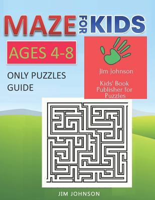 Maze for Kids Ages 4-8 - Only Puzzles No Answers Guide You Need for Having Fun on the Weekend  Contains 100 Mazes of Full Page Size 8.5x11 Inches