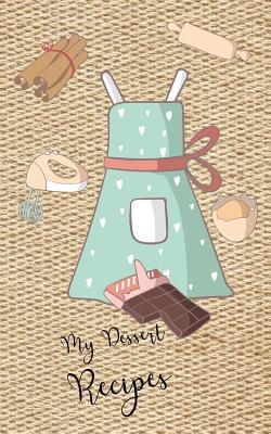 My Dessert Recipes Book Tan 5 X 8 100 Fill in Pages
