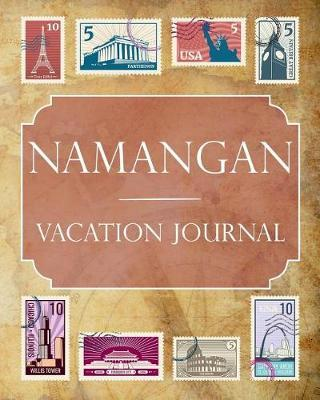 Namangan Vacation Journal  Blank Lined Namangan Travel Journal/Notebook/Diary Gift Idea for People Who Love to Travel