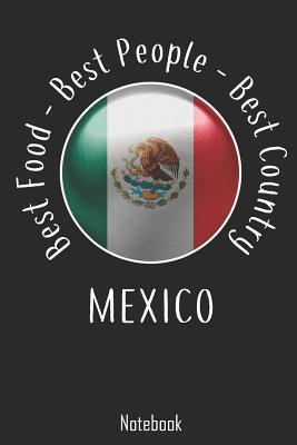 Best Food - Best People - Best Country  Mexico Notebook college book diary journal booklet memo composition book 110 sheets - ruled paper 6x9 inch