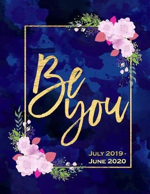 Be You  Beautiful Floral Mid Year Daily Planner July 2019 to June 2020 8.5 X 11 Large Size Daily Organizer Meetings Planner Gift