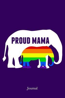 Proud Mama Journal : Lgbt Elephant Gay Pride Mom Notebook Gift for Mother's Day