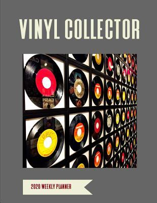 Vinyl Collector 2020 Weekly Planner  A 52-Week Calendar for Record Collectors