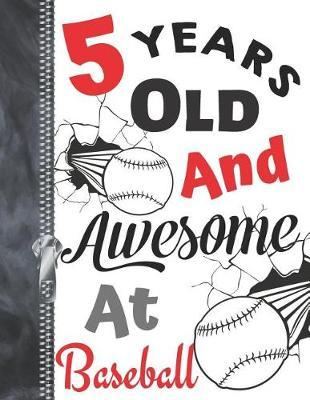 5 Years Old and Awesome at Baseball  Doodle Drawing Art Book Softball Sketchbook for Boys and Girls
