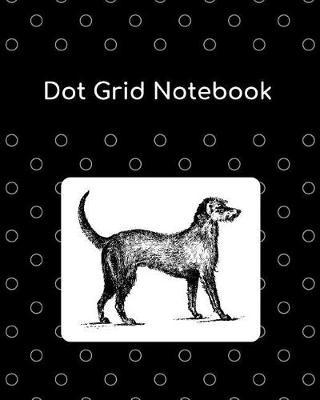 Dot Grid Notebook  Irish Wolfhound; 100 Sheets/200 Pages; 8 X 10