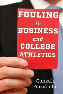 Fouling in Business and College Athletics