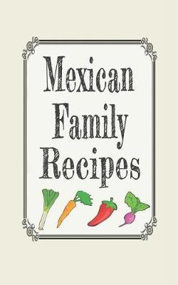 Mexican Family Recipes  Blank Cookbooks to Write in