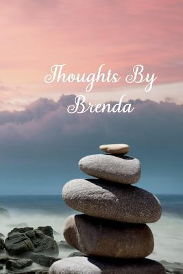 Thoughts by Brenda  A Personalized Lined Blank Pages Journal, Diary or Notebook. for Personal Use or as a Beautiful Gift for Any Occasion.