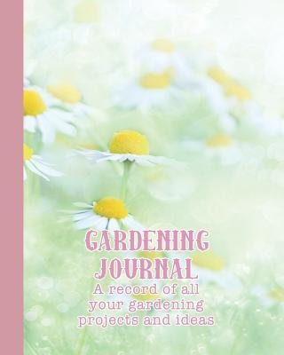 Gardening Journal  The ideal guided journaling notebook for recording all your gardening projects, care requirements and design ideas - Field of daisies
