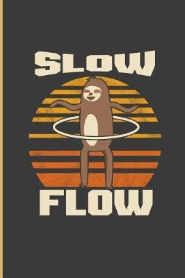 Slow Flow  Slow Sloth Perfect Lined Notebook/Journal (6x9)