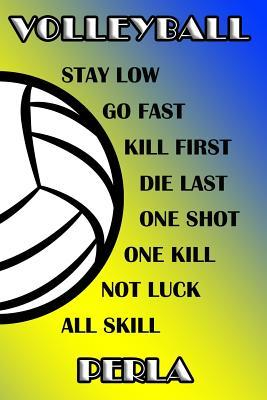 Volleyball Stay Low Go Fast Kill First Die Last One Shot One Kill Not Luck All Skill Perla  College Ruled Composition Book Blue and Yellow School Colors
