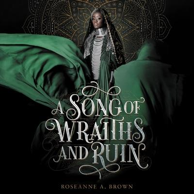 A Song of Wraiths and Ruin Lib/E