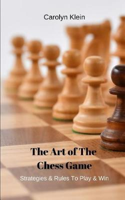 The Art Of The Chess Game