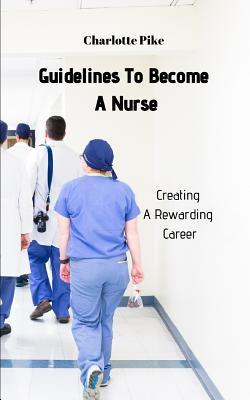 Guidelines To Become A Nurse