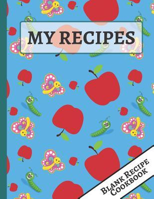 My Recipes  Cute Apples, Butterflies and Caterpillar Blank Recipe Cookbook to Write for Kids
