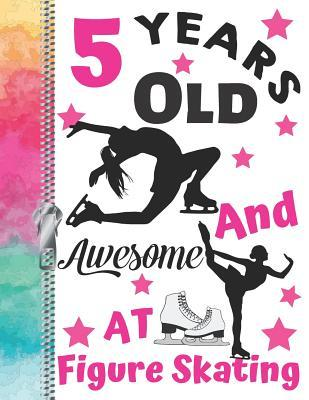 5 Years Old And Awesome At Figure Skating  Doodling & Drawing Art Book Skaters Sketchbook For Girls