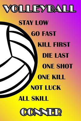 Volleyball Stay Low Go Fast Kill First Die Last One Shot One Kill Not Luck All Skill Conner  College Ruled Composition Book Purple and Yellow School Colors