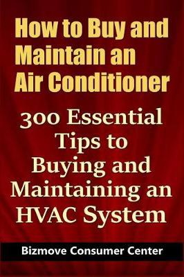 How to Buy and Maintain an Air Conditioner  300 Essential Tips to Buying and Maintaining an HVAC System