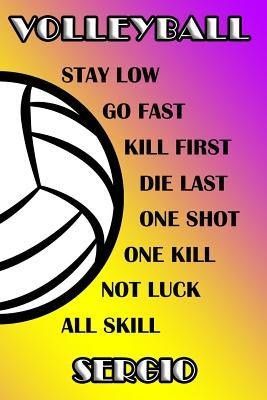 Volleyball Stay Low Go Fast Kill First Die Last One Shot One Kill Not Luck All Skill Sergio  College Ruled Composition Book Purple and Yellow School Colors