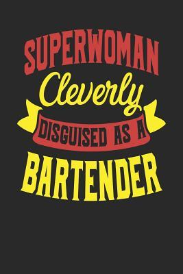 Superwoman Cleverly Disguised As A Bartender  Bartender Notebook Bartender Journal Handlettering Logbook 110 Journal Paper Pages 6 x 9