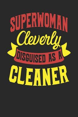 Superwoman Cleverly Disguised As A Cleaner  Cleaner Notebook Cleaner Journal Handlettering Logbook 110 Journal Paper Pages 6 x 9