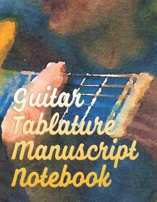 Guitar Tablature Manuscript Notebook : Blank Music Sheet Paper With Chord Diagrams for Guitar