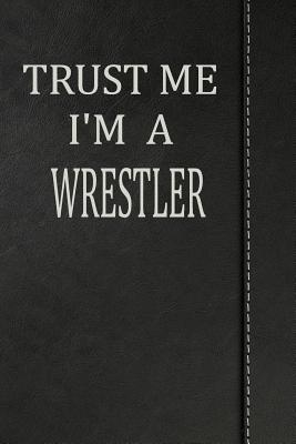 Trust Me I'm a Wrestler  Weekly Meal Planner Track And Plan Your Meals 52 Week Food Planner / Diary / Log / Journal / Calendar Meal Prep And Planning Grocery List