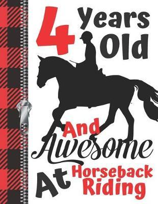 4 Years Old And Awesome At Horseback Riding  Horse Lovers Doodling & Drawing Art Book Sketchbook For Girls And Boys