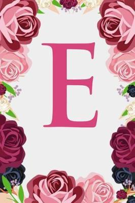 E  Letter E Monogram Initials Burgundy Pink & Red Rose Floral Notebook & Journal