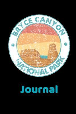 Bryce Canyon National Park Journal  National Park Journal Diary 120 Blank Collage LIned Pages