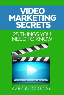 Video Marketing Secrets : 25 Things you need to know
