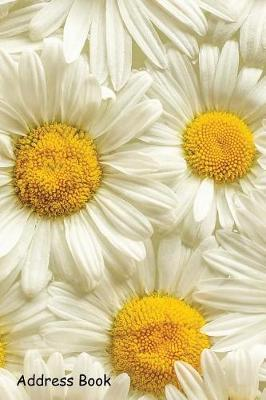 Address Book  For Contacts, Addresses, Phone, Email, Note, Emergency Contacts, Alphabetical Index With Many Field Flowers Chamomile Daisies Close Up