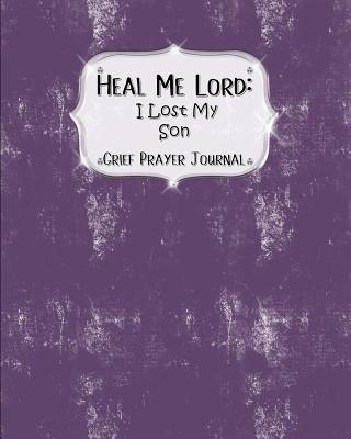 Heal Me Lord  I Lost My Son - Grief Prayer Journal - 60 days of Guided Prompts and Scriptures - Purple Grunge