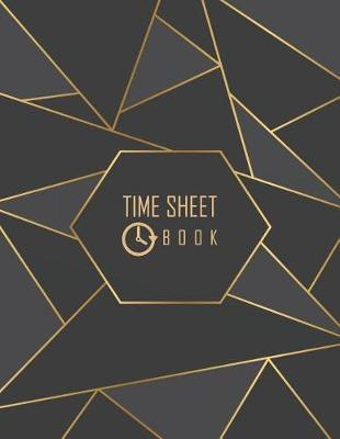 Time Sheet Book  Geometric Cover Employee Work Hours Log Book, Journal, Notebook, Record 8.5 x 11 (Employment Books) 120 pages