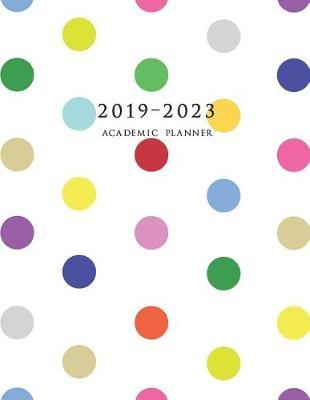 2019-2023 Academic Planner  Four Year Academic Planner 8.5 x 11 with Inspirational Quotes (Polka Dots)