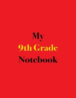 My 9th Grade Notebook  Blank Lined Notebook for 9th Graders; Notebook for Schoolwork