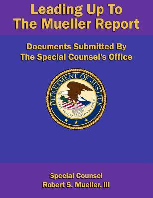 Leading Up To The Mueller Report  Documents Submitted  The Special Counsel's Office