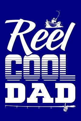 Reel Cool Dad : Blank Lined Journal