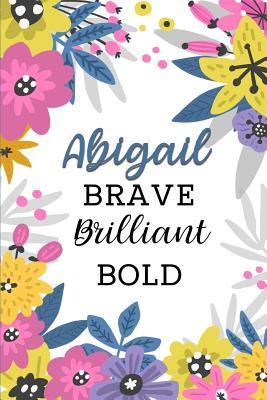Abigail Brave Brilliant Bold  Personalized Self-Improvement Journal with Prompts