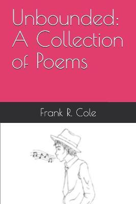 Unbounded  A Collection of Poems