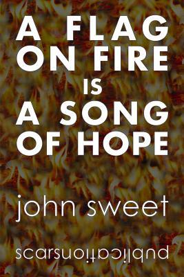 A Flag on Fire is a Song of Hope