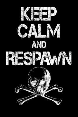 Keep Calm and Respawn  Funny College Ruled Lined Notebook for Gamers and Kids Who Love Playing Video Games. Soft Cover, Matte Finish, 6x9 inches, 120 pages.
