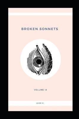 Broken Sonnets  Volume IX Poetry Collection